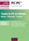 Toute la PC en fiches - Maths, Physique, Chimie : nouveau programme 2014