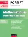 Mathématiques Méthodes et Exercices PC-PSI-PT : nouveau programme 2014