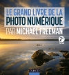 Le grand livre de la photo numérique par Michael Freeman