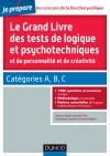 Le grand livre des tests de logique et psychotechniques et de personnalité et de créativité : Catégories A, B et C