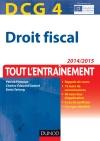 DCG 4 - Droit fiscal 2014/2015 : Tout l'entraînement