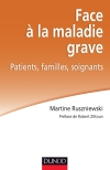 Face à la maladie grave : Patients familles soignants