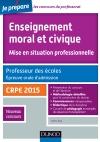 Enseignement moral et civique. Professeur des écoles. Oral admission. CRPE 2015 : CRPE 2015
