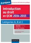Introduction au droit en QCM 2014-2015 : Catégories A, B et C - 600 QCM, corrigés détaillés