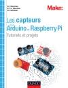 Les capteurs pour Arduino et Raspberry Pi : Tutoriels et projets