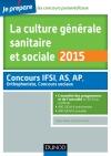 La culture générale sanitaire et sociale 2015 : Fiches de cours et QCM corrigés