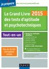 Le Grand Livre 2015 des tests d'aptitude et psychotechniques : Toutes les méthodes détaillées