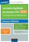 Les tests d'aptitude au concours IFSI 2015 : 15 concours blancs. 1500 exercices