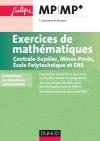 Exercices de mathématiques MP-MP* Centrale-SupElec, Mines-Ponts, Ecole Polytechnique et ENS : Conforme au nouveau programme