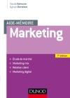 Aide mémoire - Marketing : Etude de marché, marketing-mix, relation client, marketing digital