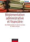 Réglementation administrative et financière des ESMS : Établissements et activités sociales et médico-sociales