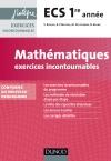 Mathématiques Exercices incontournables ECS 1re année : conforme au nouveau programme