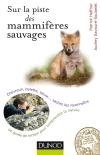 Sur la piste des mammifères sauvages : Chevreuil, belette, lièvre..., sachez les reconnaître