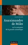 Anaximandre de Milet ou la naissance de la pensée scientifique