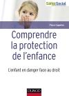 Comprendre la protection de l'enfance : L'enfant en danger face au droit