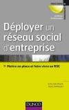 Déployer un réseau social d'entreprise : Mettre en place et faire vivre un RSE