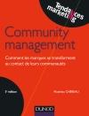 Community management : Comment les marques se transforment au contact de leurs communautés