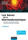 Les bases de la thermodynamique : Cours et exercices corrigés