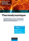 Thermodynamique : Applications aux systèmes physicochimiques. Cours et exercices corrigés