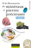 À la découverte des minéraux et pierres précieuses : Minéraux et gemmes, sachez les reconnaître