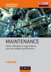 Maintenance : Outils, méthodes et organisations pour une meilleure performance