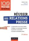 Réussir ses relations presse : Web 2.0 - Communiqué de presse - Interview - Evaluation des retombées presse