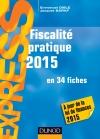 Fiscalité pratique 2015 : en 34 fiches
