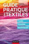 Guide pratique des textiles : Tissés, tricotés, techniques