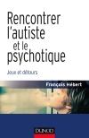 Rencontrer l'autiste et le psychotique : Jeux et détours