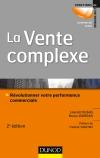 La vente complexe : Révolutionner votre performance commerciale