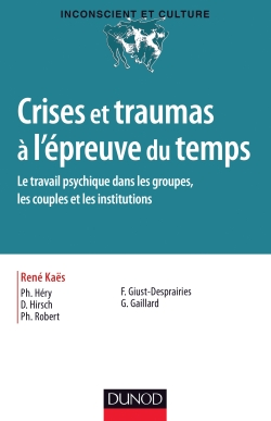 Crises et traumas à l'épreuve du temps