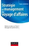 Stratégie et management du voyage d'affaires : Mettre en place un Travel Management performant