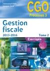 Gestion fiscale 2015-2016 - Tome 2 : Corrigés