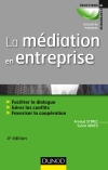 La médiation en entreprise : Faciliter le dialogue - Gérer les conflits - Favoriser la coopération