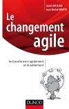 Le changement agile : Se transformer rapidement et durablement