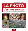 La photo, c'est pas sorcier! : 68 leçons express pour réussir toutes vos photos