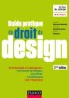 Guide pratique du droit du design : Entreprises et designers, comment protéger, exploiter et défendre vos créations