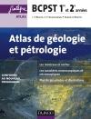 Atlas de géologie-pétrologie BCPST 1re et 2e années : conforme au nouveau programme
