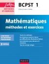 Mathématiques Méthodes et Exercices BCPST 1re année : Conforme au nouveau programme