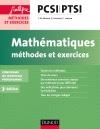Mathématiques Méthodes et Exercices PCSI-PTSI : Conforme au nouveau programme