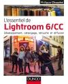 L'essentiel de Lightroom 6/CC : Développement, catalogage, retouche et diffusion