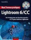 Maxi Travaux pratiques Lightroom 6/CC : Des fondamentaux aux fonctions avancées : 61 TP pour maîtriser Lightroom