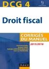 DCG 4 - Droit fiscal 2015/2016 : Corrigés du manuel