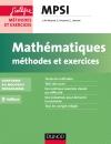 Mathématiques Méthodes et Exercices MPSI : Conforme au nouveau programme