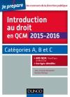Introduction au droit en QCM 2015-2016 : Catégories A, B et C - 600 QCM, corrigés détaillés