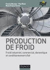 Production de froid : Froid industriel commercial, domestique et conditionnement d'air