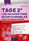 TAGE 2® Les 100 questions incontournables : Plus de 700 exercices corrigés