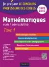Mathématiques. Professeur des écoles. Ecrit admissibilité. CRPE 2016 : TOME 1