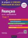 Français - Ecrit / admissibilité - Professeur des écoles - T.1 - CRPE 2016 : TOME 1