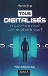 Tous digitalisés : Et si votre futur avait commencé sans vous ?